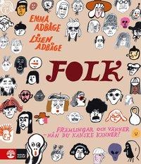 bokomslag Folk : Främlingar och vänner - nån du kanske känner