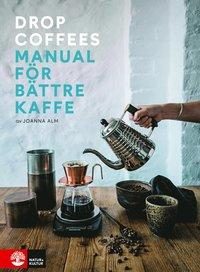 bokomslag Manifest för bättre kaffe