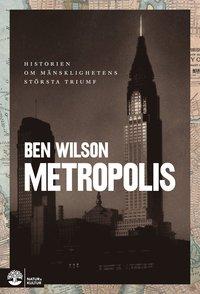 bokomslag Metropolis : historien om mänsklighetens största triumf
