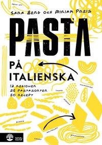 bokomslag Pasta på italienska : 12 regioner, 20 pastasorter, 45 recept