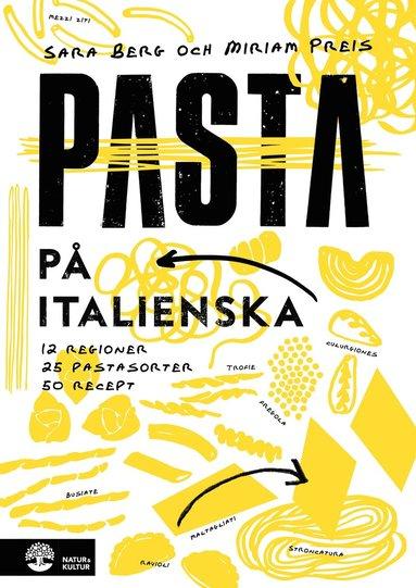 bokomslag Pasta på italienska : 12 regioner 25 pastasorter 50 recept