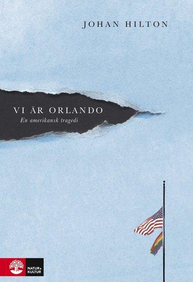 bokomslag Vi är Orlando : en amerikansk tragedi