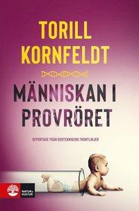 bokomslag Människan i provröret : reportage från genteknikens frontlinjer