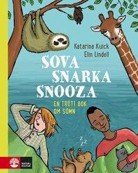 bokomslag Sova, snarka, snooza : En trött bok om sömn