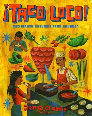 bokomslag ¡Taco loco! : Mexikansk gatumat från grunden