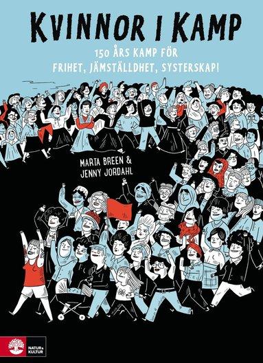 bokomslag Kvinnor i kamp : 150 års kamp för frihet, jämställdhet, systerskap