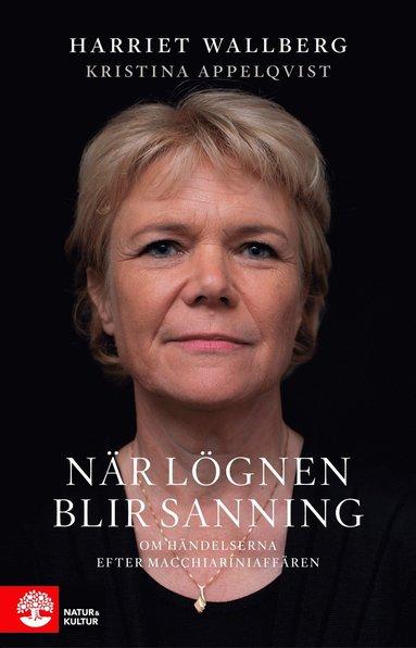 bokomslag När lögnen blir sanning : om händelserna efter Macchiariniaffären