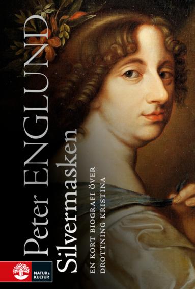 bokomslag Silvermasken : en kort biografi över drottning Kristina