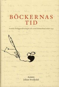 bokomslag Böckernas tid : svenska förläggareföreningen och svensk bokmarknad sedan 1943