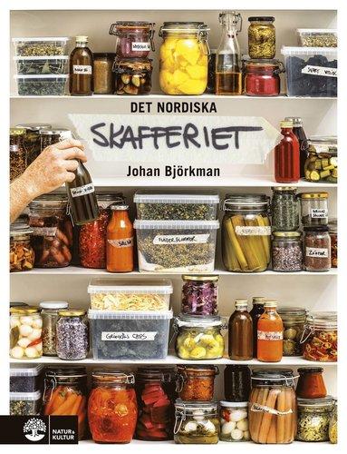 bokomslag Det nordiska skafferiet : Torkning, mjölksyrning, fermentering, inläggning