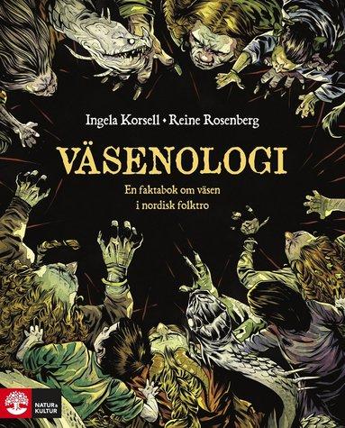 bokomslag Väsenologi : en lättbegriplig vetenskapligt grundad faktabok om väsen i nordisk folktro