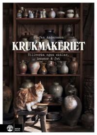 bokomslag Krukmakeriet : Tillverka egna skålar, kannor & fat
