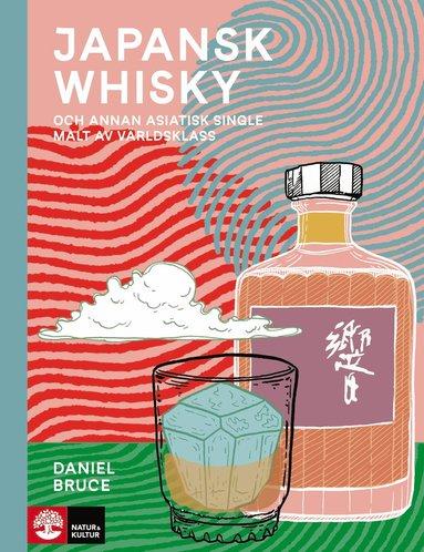 bokomslag Japansk whisky : Och annan asiatisk single malt av världsklass
