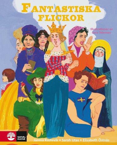 bokomslag Fantastiska flickor : från vikingatid till 1900-tal