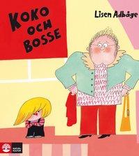 bokomslag Koko och Bosse vill inte!