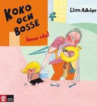 bokomslag Koko och Bosse hinner inte!