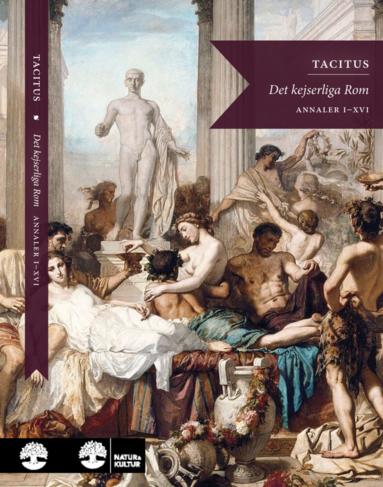 bokomslag Det kejserliga Rom : annaler I-VI, XI-XVI