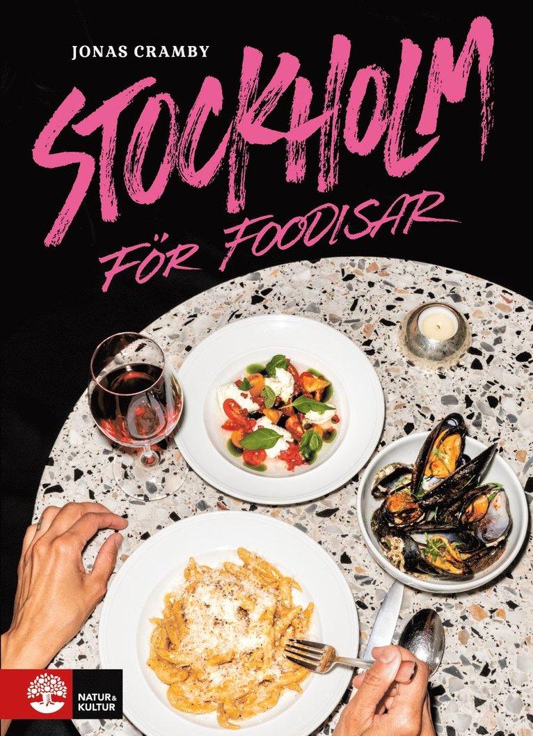 Stockholm för foodisar 1