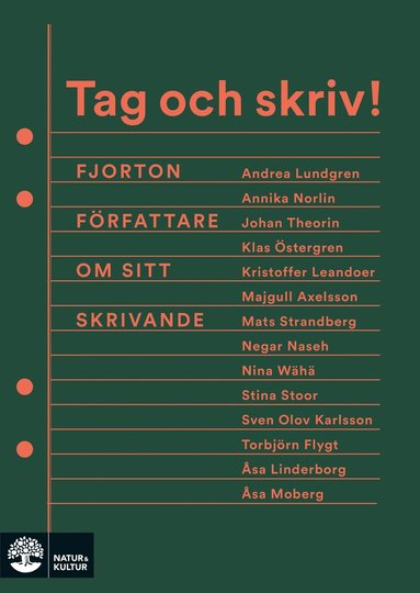 bokomslag Tag och skriv! : fjorton författare om sitt skrivande