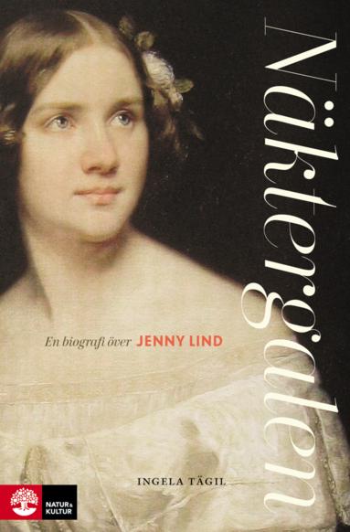 bokomslag Näktergalen : en biografi över Jenny Lind