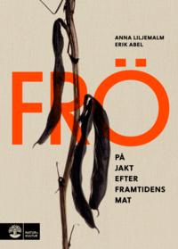 bokomslag Frö : på jakt efter framtidens mat