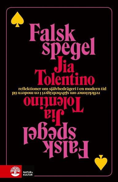 bokomslag Falsk spegel : reflektioner om självbedrägeri i en modern tid