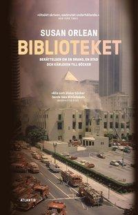 bokomslag Biblioteket : berättelsen om en brand, en stad och kärleken till böcker
