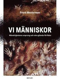 bokomslag Vi människor : mänsklighetens ursprung och våra glömda förfäder