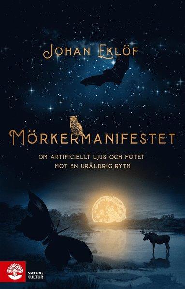 bokomslag Mörkermanifestet : om artificiellt ljus och hotet mot en uråldrig rytm