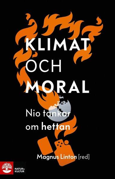bokomslag Klimat och moral : kalla tankar i hettans tid