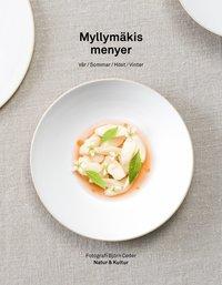 bokomslag Myllymäkis menyer : vår, sommar, höst, vinter