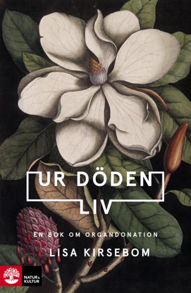 bokomslag Ur döden liv : en bok om organdonation