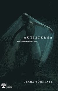 bokomslag Autisterna : om kvinnor på spektrat