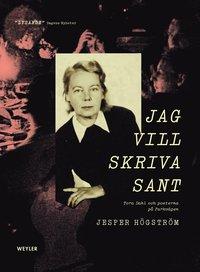 bokomslag Jag vill skriva sant : Tora Dahl och poeterna på Parkvägen