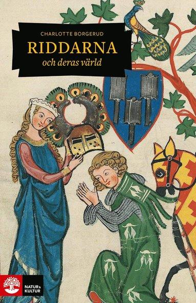 bokomslag Riddarna och deras värld