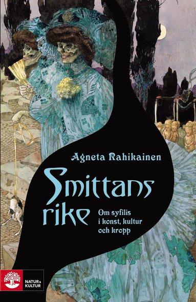 bokomslag Smittans rike : om syfilis i konst, kultur och kropp