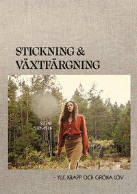 bokomslag Stickning & växtfärgning : Ylle, krapp och gröna löv