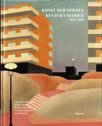 bokomslag Konst och visuell kultur i Sverige : 1810-2000