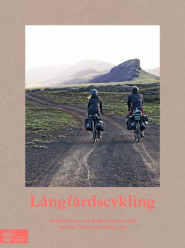 bokomslag Långfärdscykling : kortare turer och längre äventyr