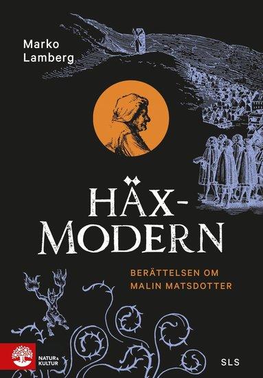 bokomslag Häxmodern : berättelsen om Malin Matsdotter