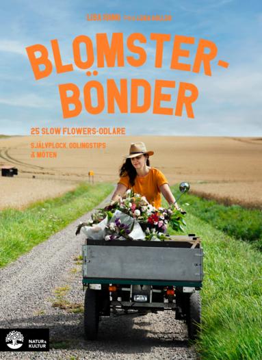 bokomslag Blomsterbönder : 25 slow flowers-odlare - självplock, odlingstips & möten