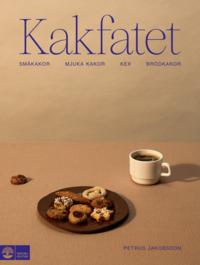 bokomslag Kakfatet : småkakor, mjuka kakor, kex & brödkakor