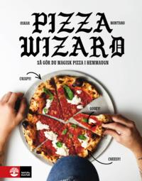 bokomslag Pizza wizard : så gör du magisk pizza i hemmaugn