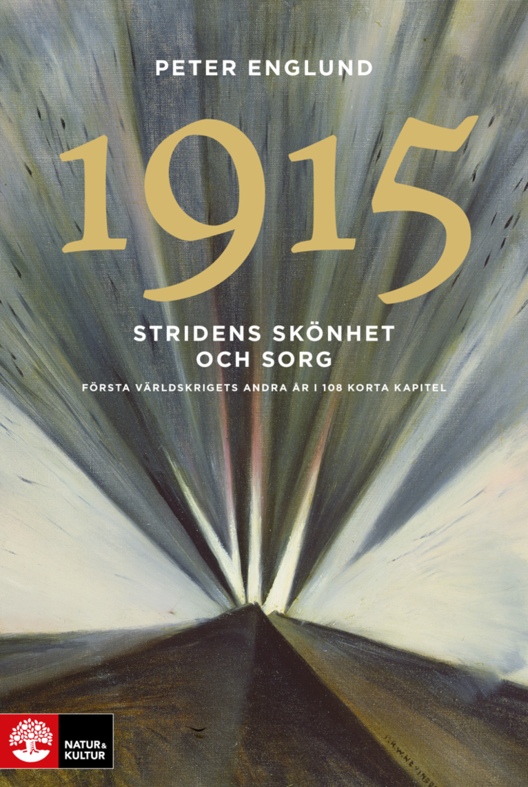Stridens skönhet och sorg 1915 : första världskrigets andra år i 108 korta kapitel 1