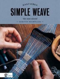 bokomslag Simple weave : Väv utan vävstol