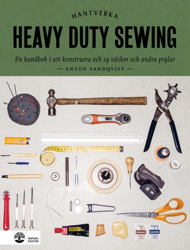 Heavy duty sewing : en handbok i att konstruera och sy väskor och andra prylar 1