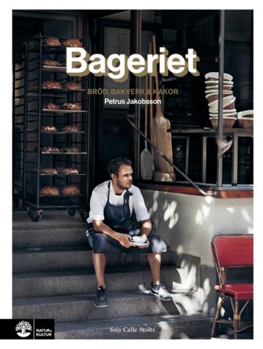 bokomslag Bageriet : bröd, bakverk & kakor