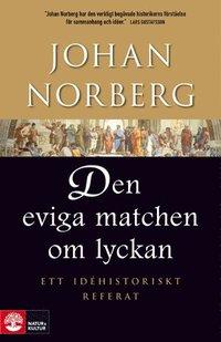 bokomslag Den eviga matchen om lyckan : ett idéhistoriskt referat