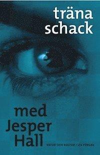 bokomslag Träna schack med Jesper Hall