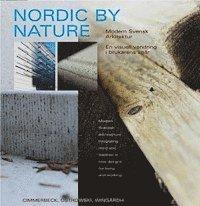 bokomslag Nordic by Nature : Modern svensk arkitektur en visuell vandring i brukarens spår